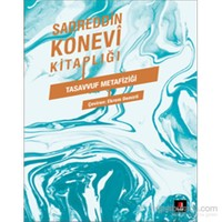 Sadreddin Konevi Kitaplığı - Tasavvuf Metafiziği (Miftâhü'l Gayb)