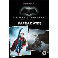Batman V Superman: Adaletin Şafağı Çapraz Ateş-Kolektif