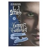 Vampir Günlükleri: Kurtuluş Ve Konuşulmayan - L. J. Smith