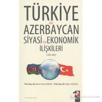 Türkiye İle Azerbaycan Siyasi Ve Ekonomik İlişkileri (1990-2005)-Alper Tazegül