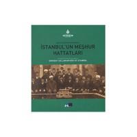 Bir Fotoğrafın Aynasında İstanbul'un Meşhur Hattatları - Through The Mirror Of A Picture Eminent Calligraphers Of Istanbul