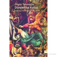 Dünyevi Ve Kutsal-Özgür Taburoğlu