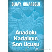 Anadolu Kartalının Son Uçuşu-Olcay Çınaroğlu