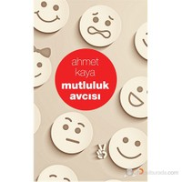 Mutluluk Avcısı-Ahmet Kaya