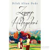 Zeynep Hikâyeleri-Dilek Altun Dede