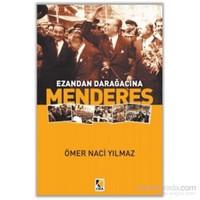 Ezandan Darağacına Menderes-Ömer Naci Yılmaz