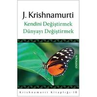 Kendini Değiştirmek Dünyayı Değiştirmek-Jiddu Krishnamurti