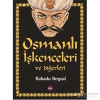 Osmanlı İşkenceleri Ve Diğerleri-Bahadır Boysal