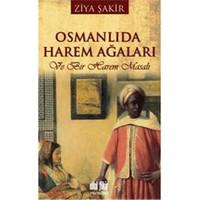 Osmanlıda Harem Ağaları Ve Bir Harem Masalı - Ziya Şakir