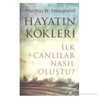 Hayatın Kökleri - Mahlon B. Hoagland