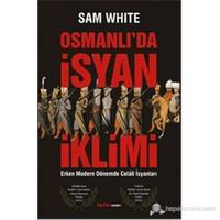 Osmanlı'Da İsyan İklimi-Sam White