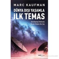 Dünya Dışı Yaşamla İlk Temas-Marc Kaufman