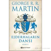 Buz ve Ateşin Şarkısı 5 - Ejderhaların Dansı Kısım II - George R. R. Martin