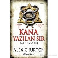 Kana Yazılan Sır - Babil'İn Geni-Alex Churton