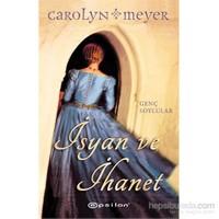 İsyan Ve İhanet-Carolyn Meyer