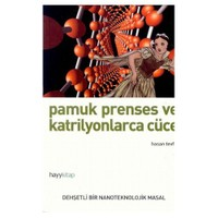 Pamuk Prenses ve Katrilyonlarca Cüce - Dehşetli bir Nanoteknolojik Masal - Hasan Tevfik
