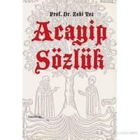 Acayip Sözlük-Zeki Tez