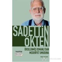 Örselenmiş Osmanlı'dan Medeniyet Umuduna