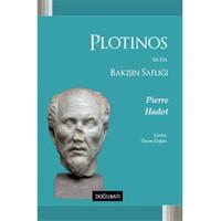Plotinos Ya Da Bakışın Saflığı