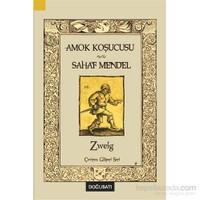 Amok Koşucusu & Sahaf Mendel-Stefan Zweig
