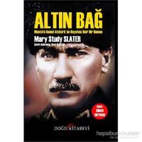 Altın Bağ - Mustafa Kemal Atatürk'ün Hayatına Dair Bir Roman