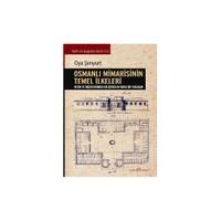 Osmanlı Mimarisinin Temel İlkeleri-Oya Şenyurt