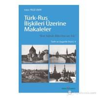 """Türk-Rus İlişkileri Üzerine Makaleler - (""""Beni Asferdir Bilin Urus'un Aslı"""")"""