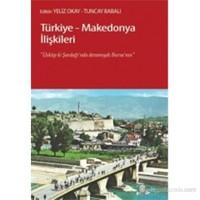 Türkiye - Makedonya İlişkileri (Üsküp ki, Şardağı'nda Devamıydı Bursa'nın)