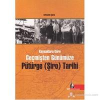 Kaynaklara Göre Geçmişten Günümüze Pütürge (Şiro) Tarihi
