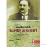 Hatıralar Ve Kafkasya - Mehmet Emin Resulzade-Sebahattin Şimşir