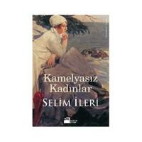 Kamelyasız Kadınlar-Selim İleri