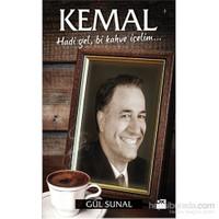 Kemal-Hadi Gel, Bi Kahve İçelim… - Gül Sunal