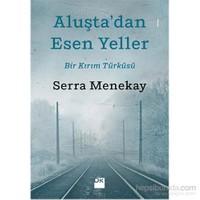Aluşta'Dan Esen Yeller - Serra Menekay