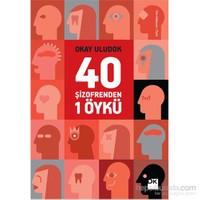 40 Şizofrenden 1 Öykü