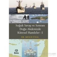 Soğuk Savaş Ve Sonrası Doğu Akdenizde Küresel Hamleler 1-Mesud Ünal