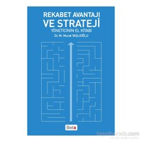 Rekabet Avantajı Ve Strateji (Yöneticinin El Kitabı)