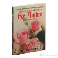 Hz. Havva, Hz. Meryem, Hz. Amine - İnsanlık Tarihinin En Muhterem Anneleri