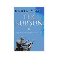 Tek Kurşun - Güçlü ve Tam Bağımsız Bir Türkiye İçin