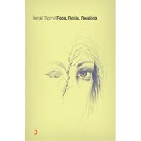 Rosa, Rosia, Rosailda