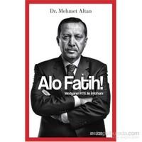 Alo Fatih & Medyanın RTE ile İmtihanı