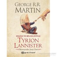 Zekası ve Bilgeliğiyle Tyrion Lannister - George R. R. Martin