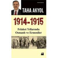 1914-1915: Felaket Yıllarında Osmanlı Ve Ermeniler-Taha Akyol
