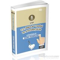 Editör 8.Sınıf Vip Tc İnkılap Tarihi Ve Atatürkçülük Çözümlü Soru Bankası-Faruk Kara