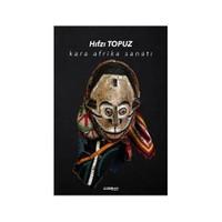 Kara Afrika Sanatı-Hıfzı Topuz