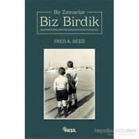 Bir Zamanlar Biz Birdik-Fred A. Reed