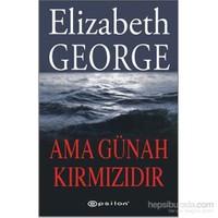 Ama Günah Kırmızıdır-Elizabeth George