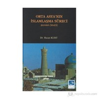 Orta Asya'Nın İslamlaşma Süreci (Buhara Örneği)-Hasan Kurt