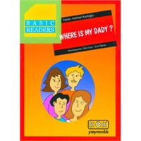 Basıc Readers- Where Is My Dady