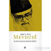 İslamın Anlaşılmasına Doğru-Seyyid Ebu'L-A'La El-Mevdudi