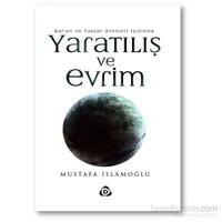 Kur'an Ve Tabiat Ayetleri Işığında Yaratılış Ve Evrim - Mustafa İslamoğlu